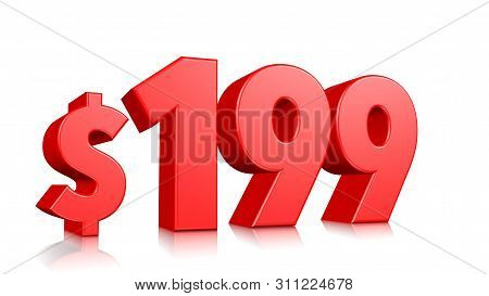 199$ One Hundred Ninety Nine Price Symbol. Red Text Number 3d Render With Dollar Sign On White Backg