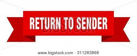 Return To Sender Ribbon. Return To Sender Isolated Sign. Return To Sender Banner