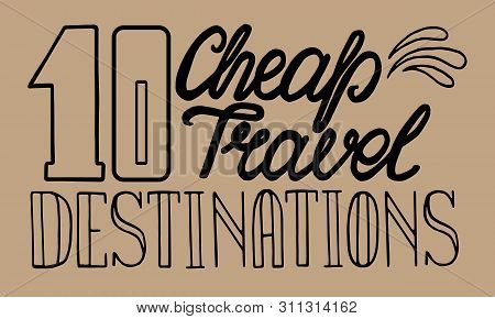 10 Cheap Travel Destinations Lettering For Travel Guide, Social Media Article Title, Vector Illustra