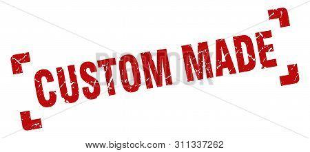 Custom Made Stamp. Custom Made Square Grunge Sign. Custom Made