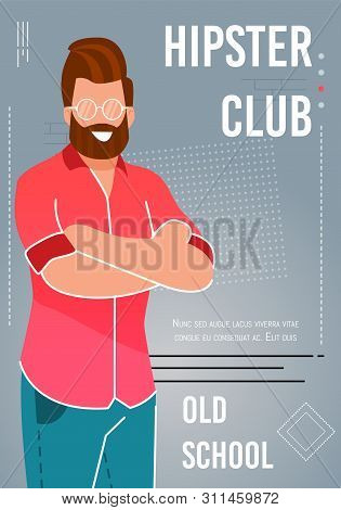 Hipster Club Invitation Poster Advertising Old School. Millennial Bearded Man In Eyeglasses With Arm