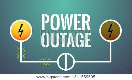 Power Outage Concept. Turned Off Electricity Line. No Current Available. Big White Lettering: Power