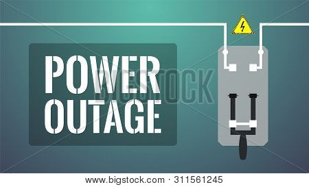 Power Outage Concept. Turned Off Knife Switch (circuit Breaker). No Current Available. Big White Let