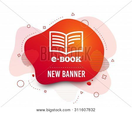 Fluid Badge. E-book Sign Icon. Electronic Book Symbol. Ebook Reader Device. Abstract Shape. Gradient
