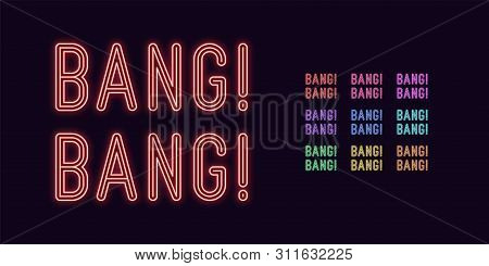 Neon Text Bang Bang, Expressive Title. Set Of Glowing Bang Phrase In Neon Style With Transparent Bac