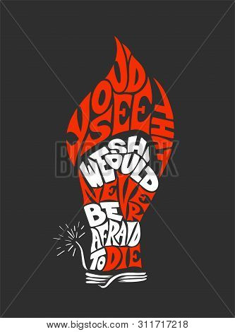 Vector Lettering Illustration Phrase You'd See That We Should Never Be Afraid To Die For Posters, Ca