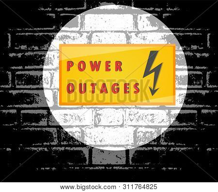 Power Outage. Flashlight Beam Of Light, Warning Sign On The Dark Wall. Vector Illustration, Poster,