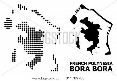 Dot Map Of Bora-bora Composition And Solid Illustration. Vector Map Of Bora-bora Composition Of Roun