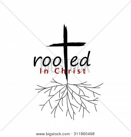 Biblical Phrase, Rooted In Christ, Christian Typography For Banner, Poster, Photo Overlay, Apparel D