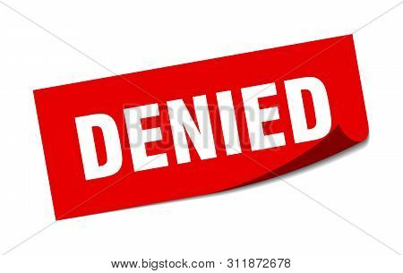 Denied Sticker. Denied Square Isolated Sign. Denied