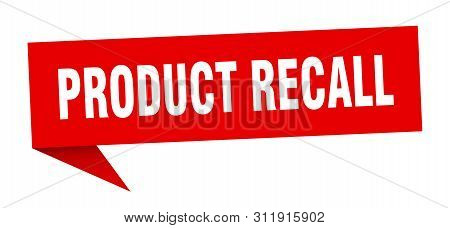 Product Recall Speech Bubble. Product Recall Sign. Product Recall Banner