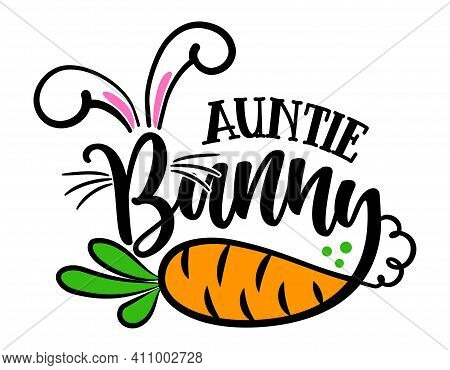 Auntie Bunny - Cute Easter Bunny Design Funny Hand Drawn Doodle, Cartoon Easter Rabbit. Good For Eas