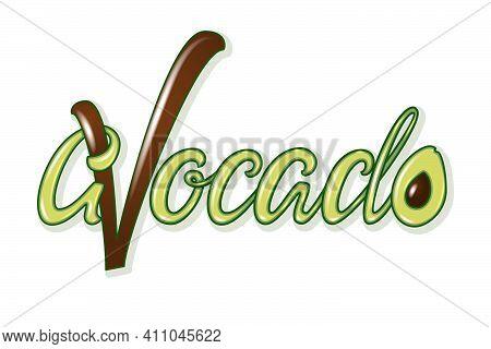 Avocado Calligraphy With Fruit. Modern Handwritten Inscription. Avocado Logo Lettering.