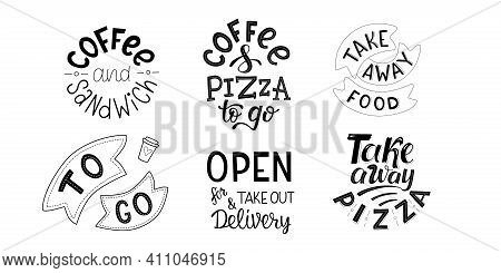 Take Away, To Go, Delivering Coffee, Pizza, Sandwich - Set Of Handwritten Sign For Fast Food Restaur