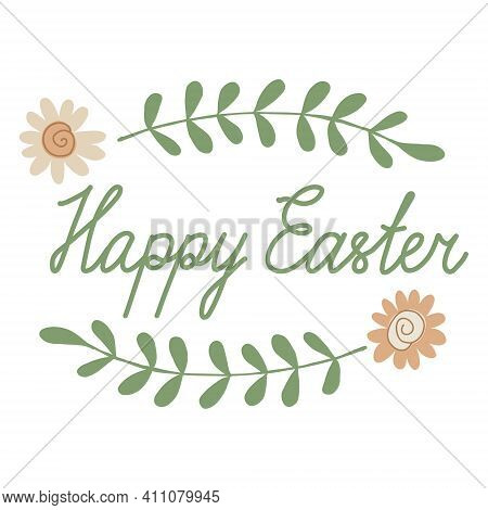Happy Easter Greeting Card With Hand Drawn Lettering, Sprigs And Daisy Flowers. Vector Illustration
