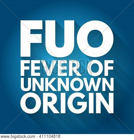 Fuo - Fever Of Unknown Origin Acronym, Medical Concept Background