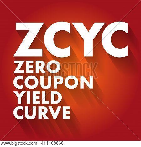 Zcyc - Zero Coupon Yield Curve Acronym, Business Concept Background