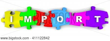 Import. Word On Puzzles. The Word Import Is Made Up Of Multi-colored Puzzles On White Surface. 3d Il