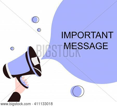 Male Hand Holding Megaphone With Important Message Speech Bubble. Loudspeaker. Banner For Business,