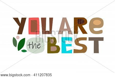 You Are The Best Quote Affirmation Inspiring Words. Colourful Vector  Text Art  For Blogs Banner Car