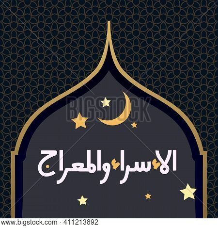 Isra Mi'raj Background With Islamic Pattern Vector Design For, Wallpaper, Banner Card