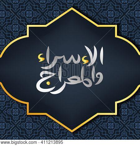 Background Isra' Mi'raj Greeting Card With Islamic Pattern Vector Design