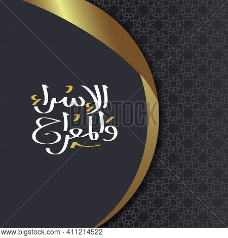 Isra And Mi'raj Greeting Card Art Paper Vector Design With Islamic Pattern, Arabic Calligraphy And C
