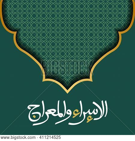 Isra Mi'raj Greeting Card Islamic Floral Pattern Vector Design With Arabic Calligraphy For Backgroun