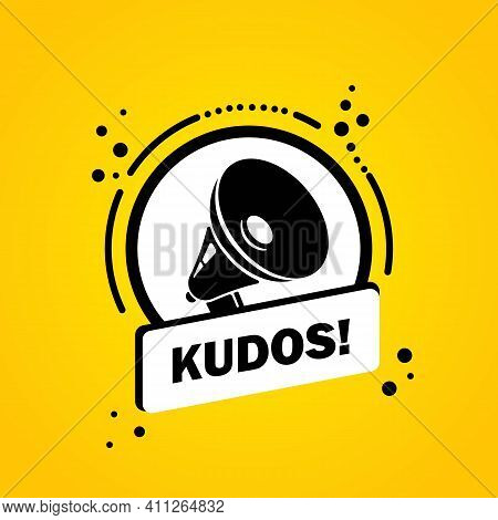 Megaphone With Kudos Speech Bubble Banner. Loudspeaker. Label For Business, Marketing And Advertisin