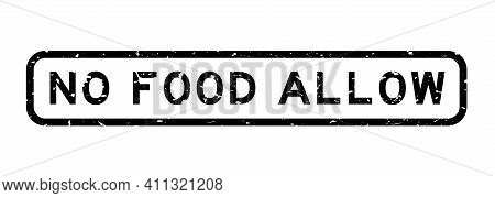 Grunge Black No Food Allow Word Square Rubber Seal Stamp On White Background