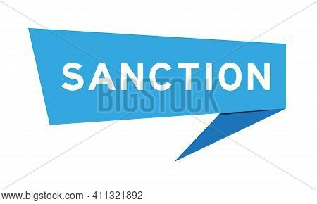 Paper Speech Banner With Word Sanction In Blue Color On White Background (vector)