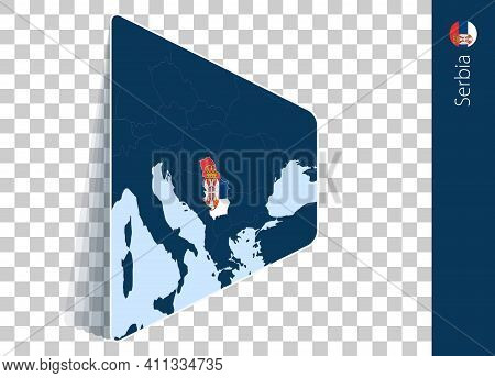 Serbia Map And Flag On Transparent Background. Highlighted Serbia On Blue Vector Map.