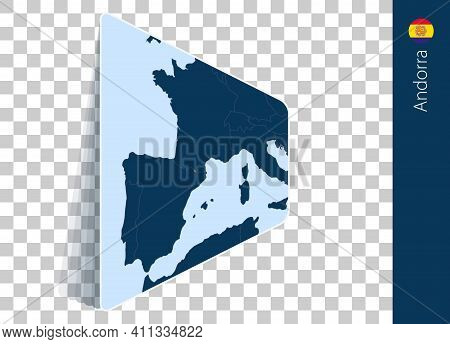 Andorra Map And Flag On Transparent Background. Highlighted Andorra On Blue Vector Map.