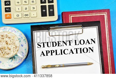Student Loan Application. Text Label In The Form. Financial Aid To Pay The Cost Of Training Or A Sch