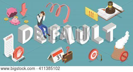 3d Isometric Flat Vector Conceptual Illustration Of Default, Financial Problems.
