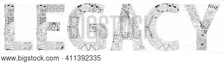 Word Legacy For Coloring. Vector Decorative Zentangle Object