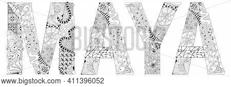 Hand-painted Art Design. Hand Drawn Illustration Female Name Maya For Coloring, For T-shirt And Othe