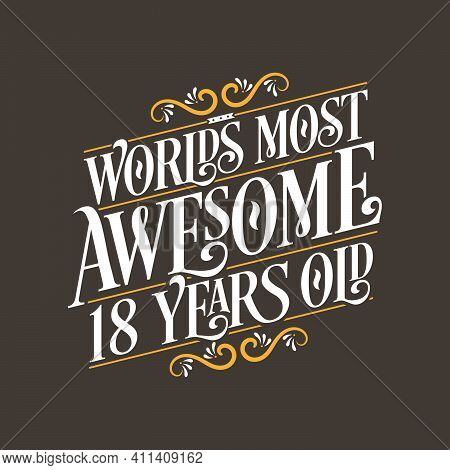18 Years Birthday Typography Design, World's Most Awesome 18 Years Old