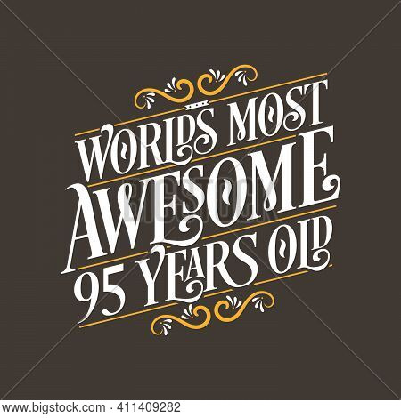 95 Years Birthday Typography Design, World's Most Awesome 95 Years Old