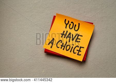 You have a choice reminder note, business, education and personal development concept