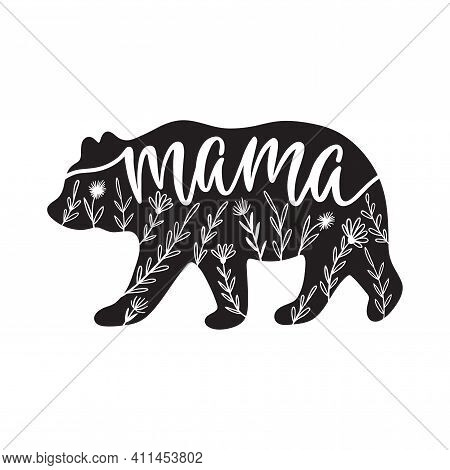 Mama Bear Funny Quote Decorated With Flowers.