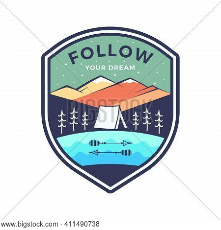 Follow Your Dream Logo, Retro Camping Adventure Emblem Design With Mountains And Tent. Unusual Retro