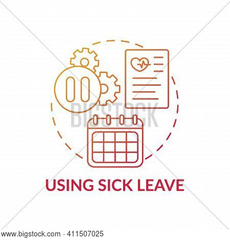 Using Sick Leave Concept Icon. Health Needs With Payments Idea Thin Line Illustration. Employees Wor