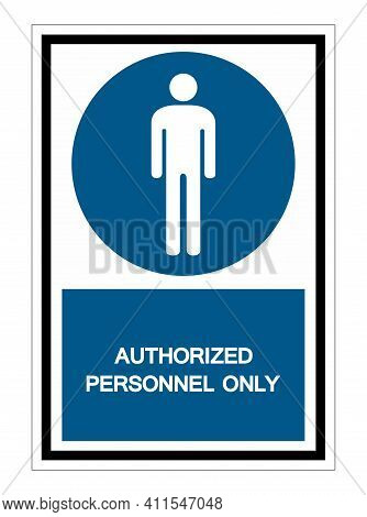 Authorized Personnel Only Symbol Sign Isolate On White Background,vector Illustration Eps.10