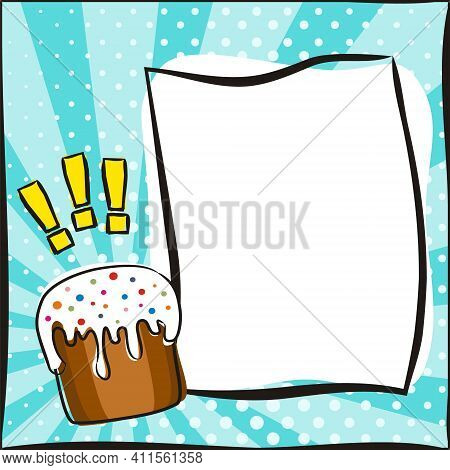 Popart Banner With Cartoon Easter Cake, Recipe Box. Comic White Frame On Bright Blue Background. Tem