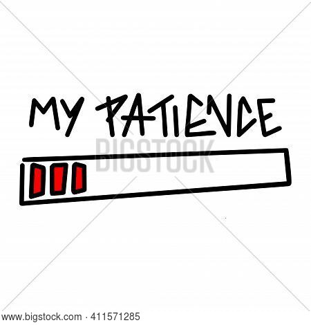My Patience Sign Quotes And Motivational Typography Art Lettering Composition Design
