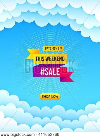 This Weekend Sale 40 Percent Off Banner. Cloud Sky Background With Offer Message. Discount Sticker S