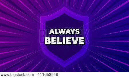 Always Believe Motivation Quote. Protect Shield Background. Motivational Slogan. Inspiration Message