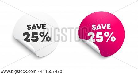 Save 25 Percent Off. Round Sticker With Offer Message. Sale Discount Offer Price Sign. Special Offer