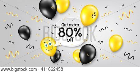 Get Extra 80 Percent Off Sale. Balloon Confetti Vector Background. Discount Offer Price Sign. Specia